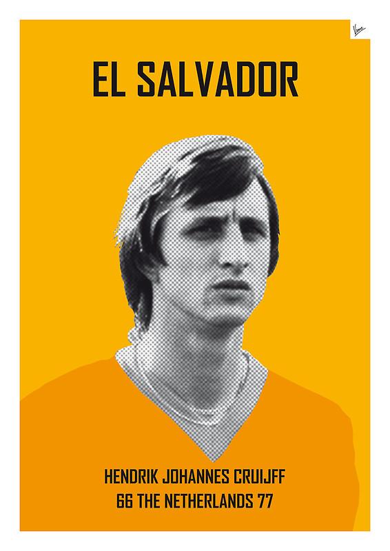 El Salvador - Hendrik Johannes Ccruijff - Football Legends Poster by Chungkong