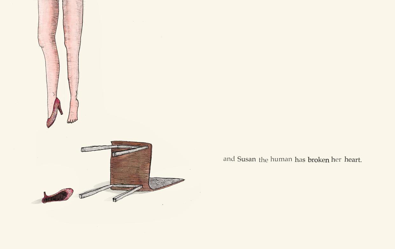 And Susan the human has broken her heart - Broken - Picture Book by Pieter van den Heuvel